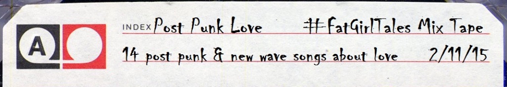 Post Punk Love - 14 songs about (you guessed it) Love [mix tape]